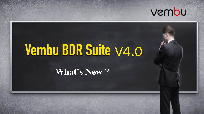 Vembu BDR 4.0 What's New