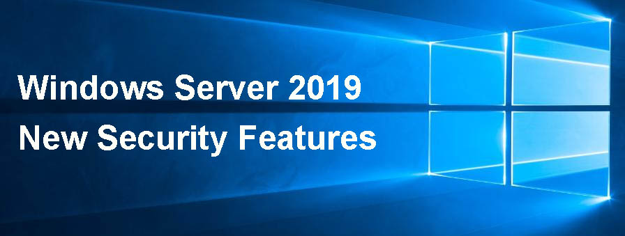 Windows 2019 New Security Features