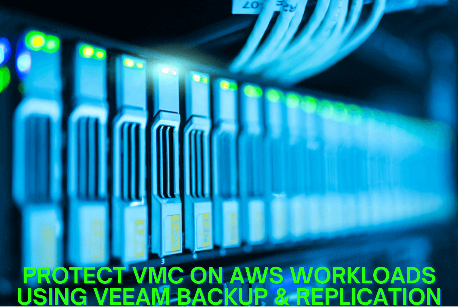 Protect VMC ON AWS Workloads Using Veeam Backup & Replication